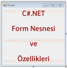 C Sharp Form Nesnesi ve �zellikleri