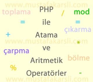 Php ile Atama ve Aritmetik Operatörler