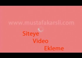 Siteye Video ve Youtube Video Ekleme