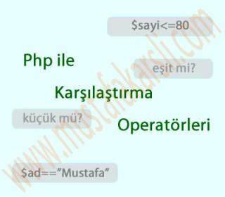 Php ile Karşılaştırma (Koşul) Operatörleri