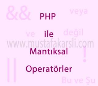 Php ile Mantıksal Operatörler