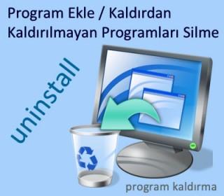 Bilgisayardan Kaldırılmayan Programları Silme