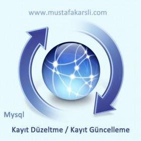 Mysql Veritabanından Kayıt Düzeltme / Güncelleme