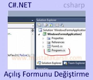 C Sharp Başlangıç Formunu Değiştirme
