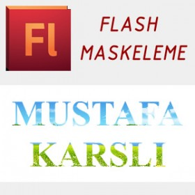 Flash ile Maskeleme (Hafta 2)