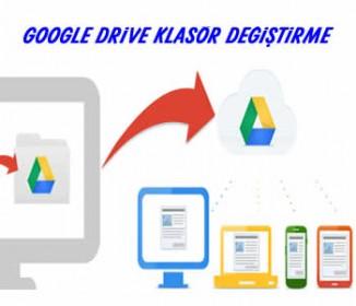 Google Drive Klasörünü Değiştirme