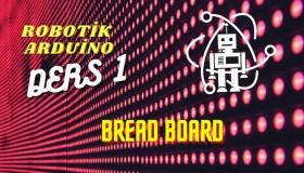Robotik Arduino Eğitimi 1 Breadboard