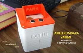 Akıllı Kumbara Yapımı Arduino ve 3 Boyutlu Yazıcı ile
