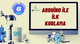 Robotik Arduino Eğitimi 6 Arduino ile İlk Kodlama