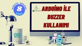 Robotik Arduino Eğitimi 8 Arduino ile Buzzer Kullanımı