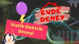Statik Elektrik (Durgun Elektrik) Deneyi