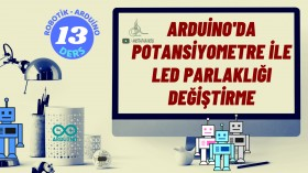 Robotik Arduino Eğitimi 13 Potansiyometre ile Led Parlaklığı Değiştirme